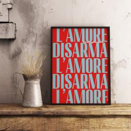 POSTER L'AMORE DISARMA